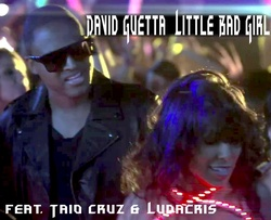 David Guetta Taio Cruz Ludacris Little Bad Girl