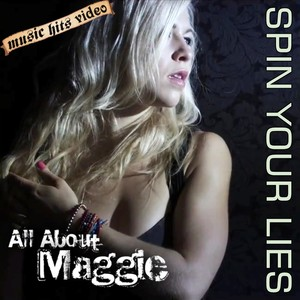 All About Maggie - Spin Your Lies