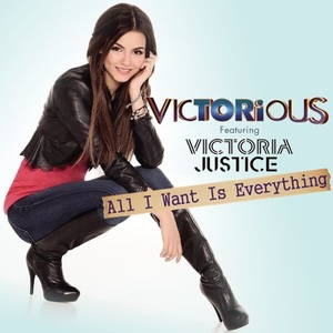 Victorious Cast ft Victoria Justice - All I Want Is Everything