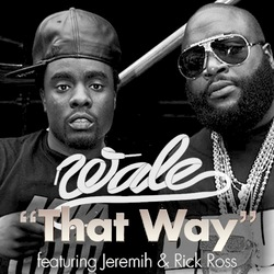 Wale ft Jeremih & Rick Ross - That Way