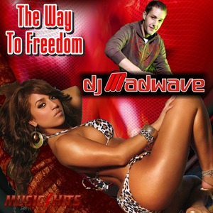 Dj Madwave The Way To Freedom