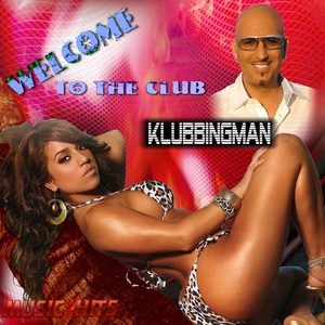 Klubbingman Welcome To The Club