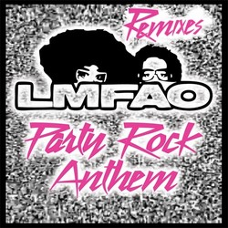 LMFAO Party Rock Anthem remixes