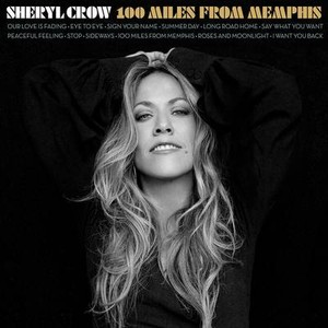Sheryl Crow 100 Miles From Memphis