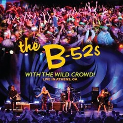 B-52s - With the Wild Crowd!