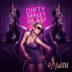 Fawni - Dirty Street Glam