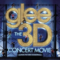 Glee The 3D Concert Movie Soundtrack