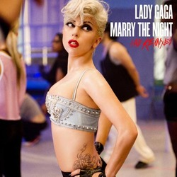 Lady GaGa - Marry The Night The Remixes