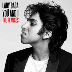 Lady GaGa - You and I (The Remixes)