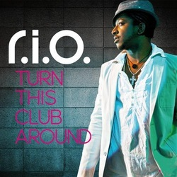 R.I.O. - Turn This Club Around