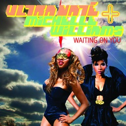 Ultra Naté & Michelle Williams - Waiting On You