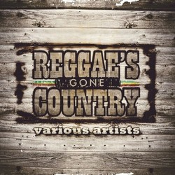 Various Artists - Reggae's Gone Country