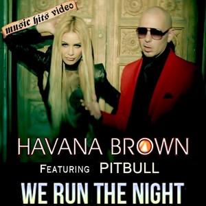 Havana free we pitbull night run download brown the