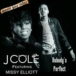 J Cole feat. Missy Elliott - Nobody's Perfect