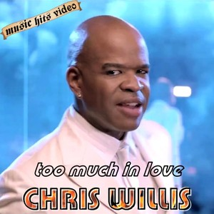 Chris Willis - Too Much In Love