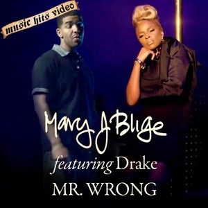Mary J Blige feat. Drake - Mr Wrong
