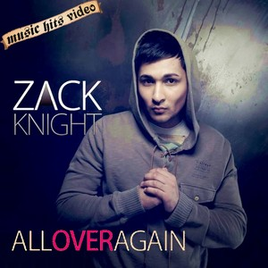 Zack Knight - All Over Again