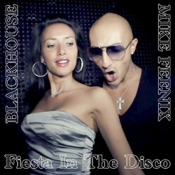 Blackhouse ft Mike Feenix - Fiesta In The Disco