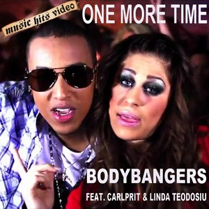 Bodybangers feat. Carlprit & Linda Teodosiu - One More Time