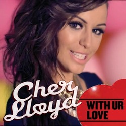Cher Lloyd - With Ur Love