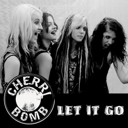 Cherri Bomb - Let It Go
