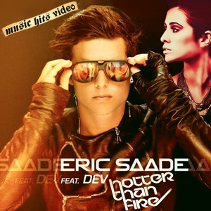 Eric Saade feat. Dev - Hotter Than Fire
