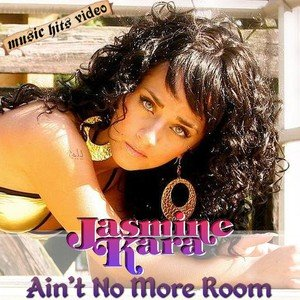 Jasmine Kara - Ain't No More Room