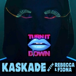 Kaskade feat Rebecca & Fiona - Turn It Down