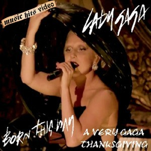 Lady Gaga Thanksgiving - Born This Way
