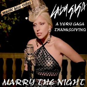Lady Gaga Thanksgiving - Marry The Night