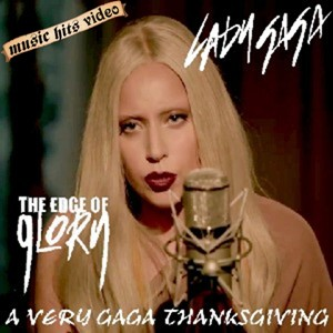 Lady Gaga Thanksgiving - The Edge Of Glory
