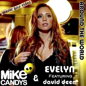 Mike Candys & Evelyn feat. David Deen - Around The World