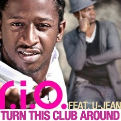R.I.O. feat. U-Jean - Turn This Club Around