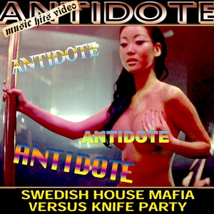 Swedish House Mafia vs Knife Party - Antidote explicit