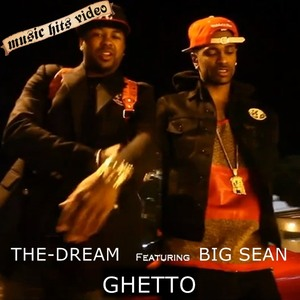 The-Dream feat. Big Sean - Ghetto
