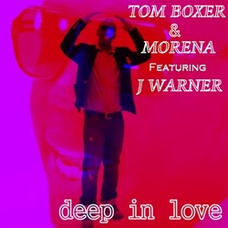 Tom Boxer & Morena ft J Warner - Deep In Love
