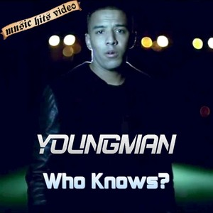 Youngman - Who Knows?
