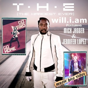 will.i.am feat. Mick Jagger & Jennifer Lopez - T.H.E. (The Hardest Ever)
