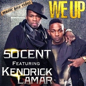 50 Cent feat. Kendrick Lamar - We Up