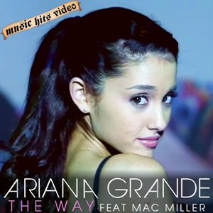 Ariana Grande feat. Mac Miller - The Way