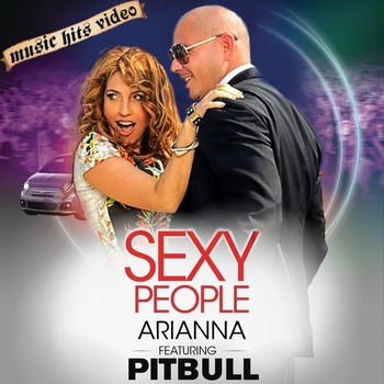 Arianna feat. Pitbull - Sexy People