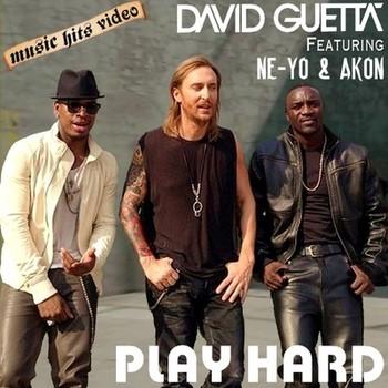 Play Hard Lyrics (Full Video) – David Guetta ft. Ne-Yo, Akon