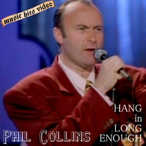 Phil Collins - Hang In Long Enough