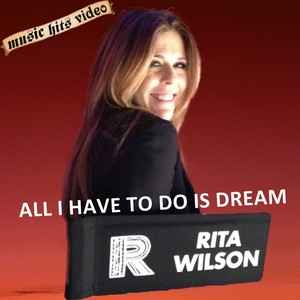 Rita Wilson - All I Have To Do Is Dream